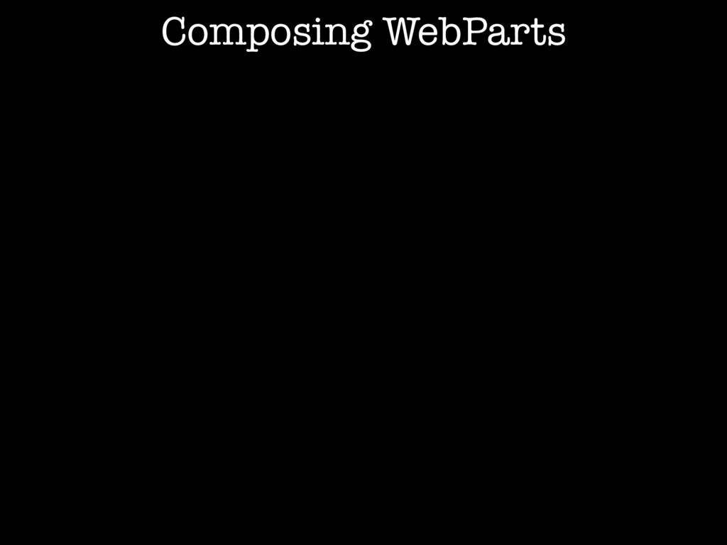 Composing WebParts