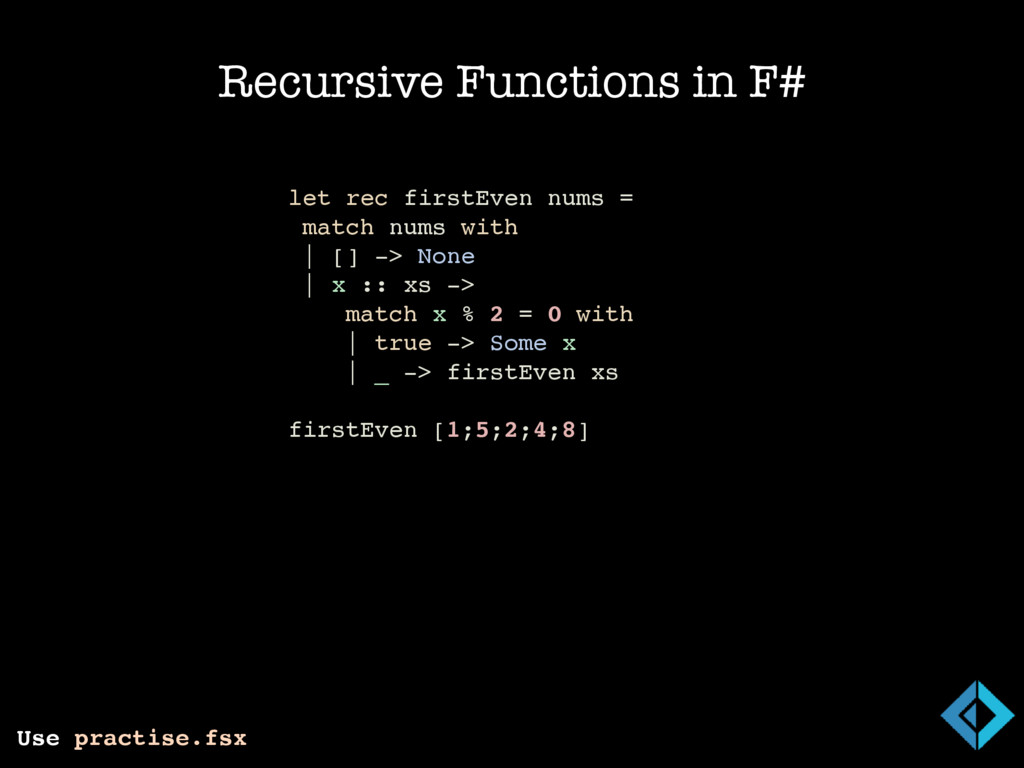 Recursive Functions in F# Use practise.fsx let ...
