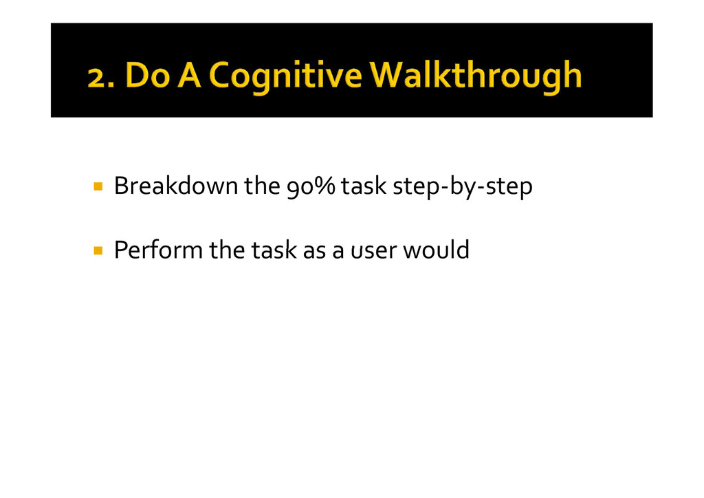  Breakdown the 90% task step-by-step  Perform...