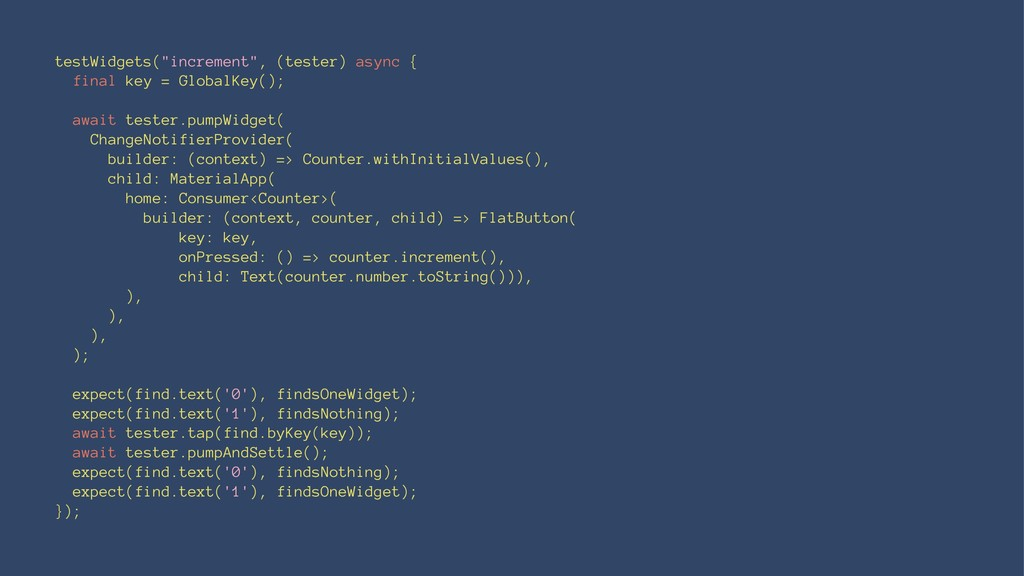 "testWidgets(""increment"", (tester) async { final..."