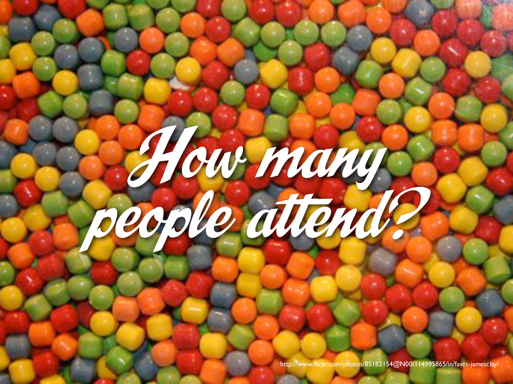 How many people attend? http://www.flickr.com/ph...