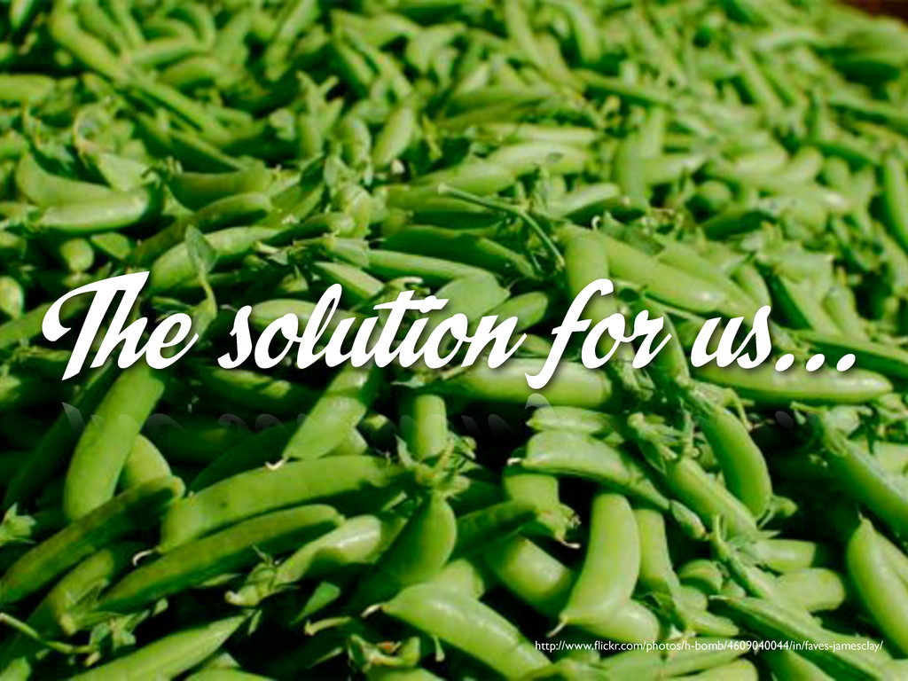 The solution for us... http://www.flickr.com/pho...