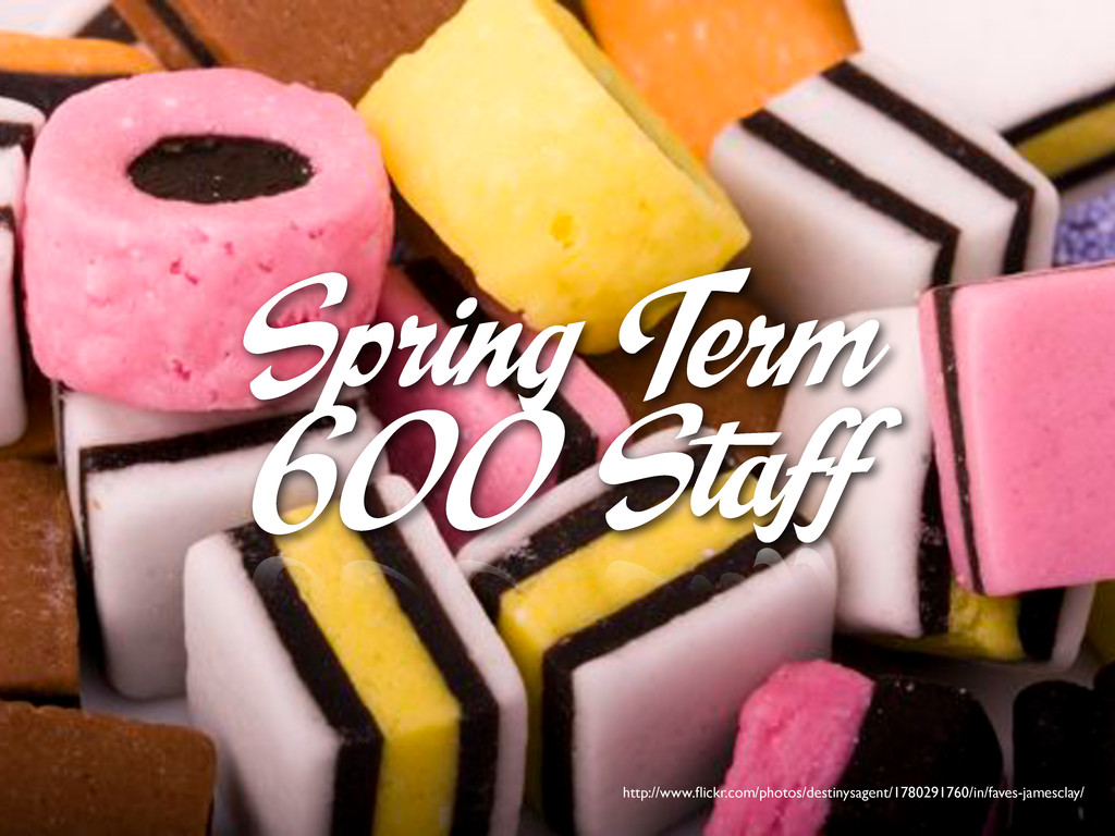 Spring Term 600 Staff http://www.flickr.com/phot...