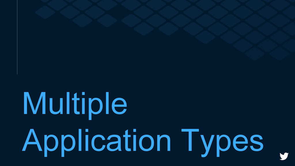 Multiple Application Types