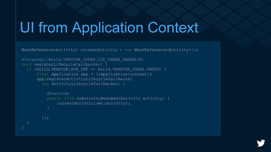 UI from Application Context WeakReference<Activ...
