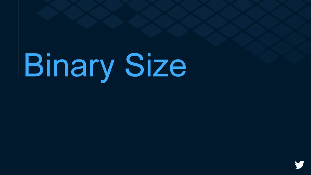Binary Size