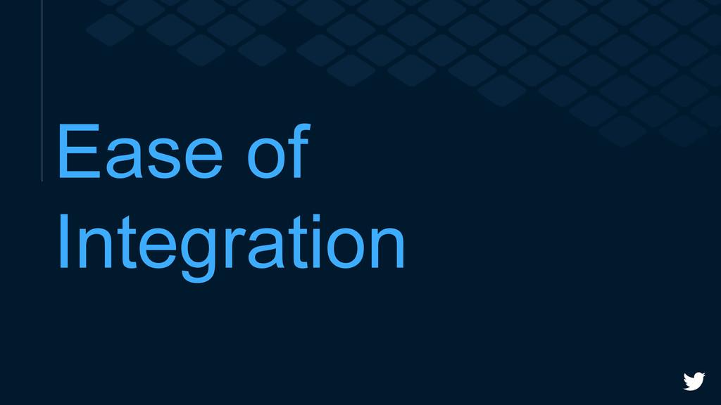 Ease of Integration