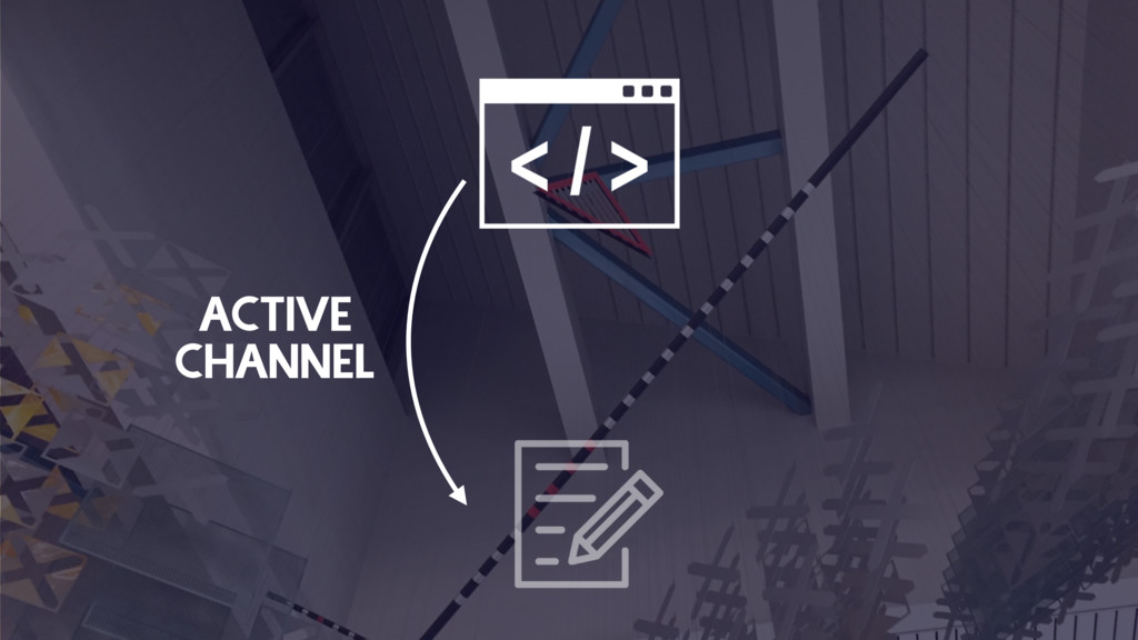 ACTIVE CHANNEL