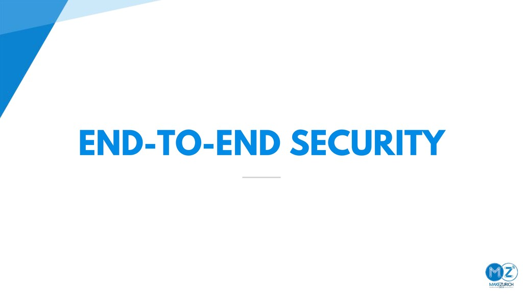 END-TO-END SECURITY