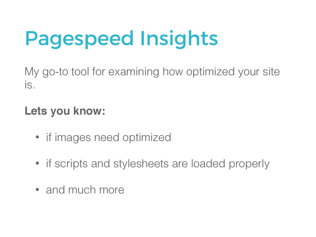 Pagespeed Insights My go-to tool for examining ...