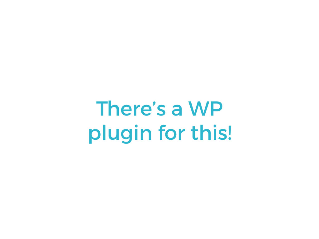 There's a WP plugin for this!