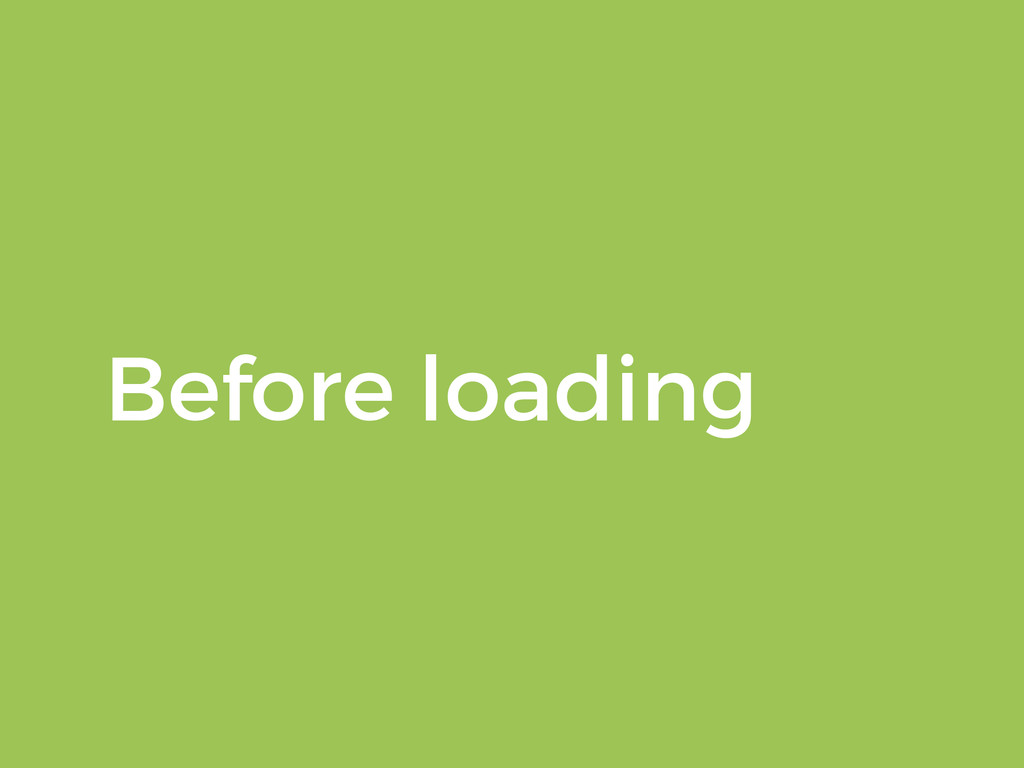 Before loading