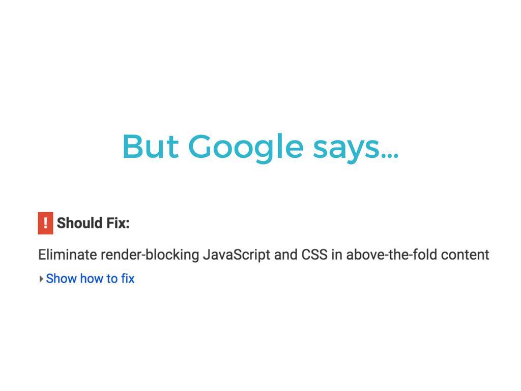 But Google says…