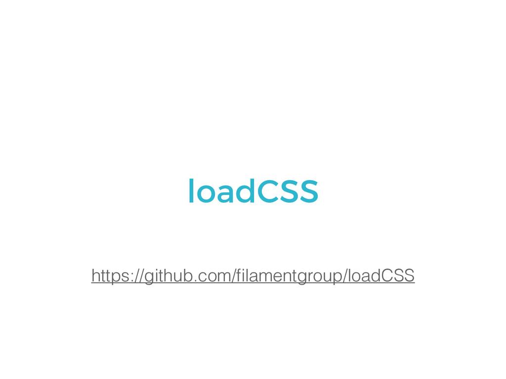 https://github.com/filamentgroup/loadCSS loadCSS