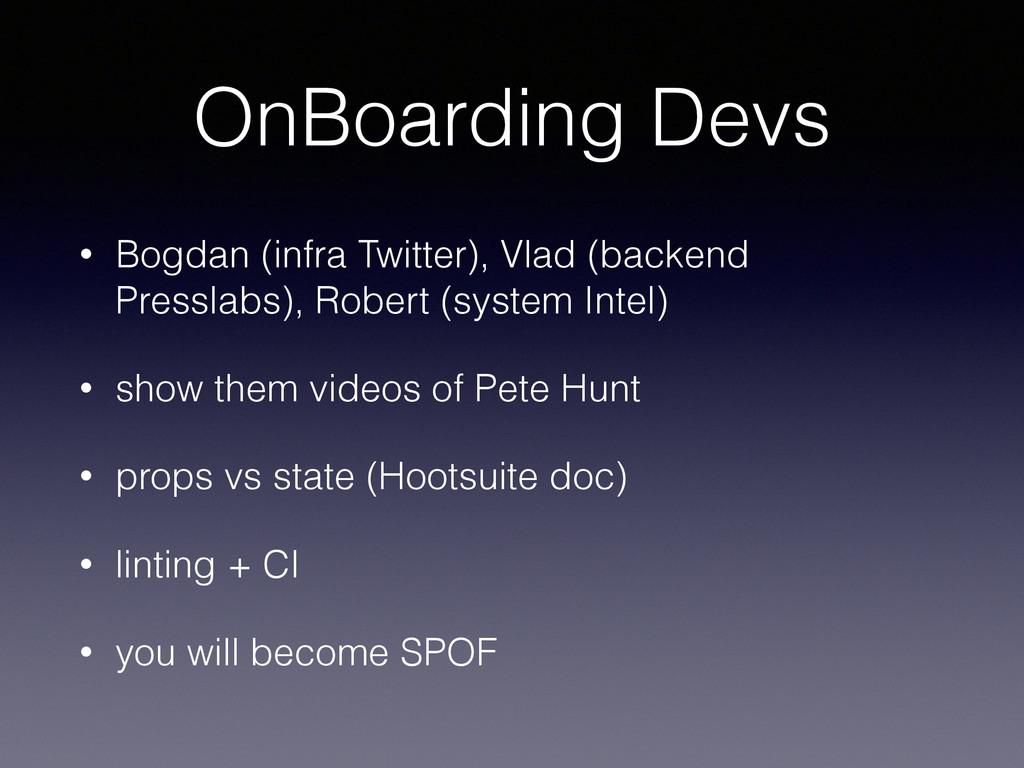 OnBoarding Devs • Bogdan (infra Twitter), Vlad ...