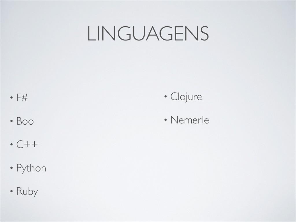 LINGUAGENS • F# • Boo • C++ • Python • Ruby • C...