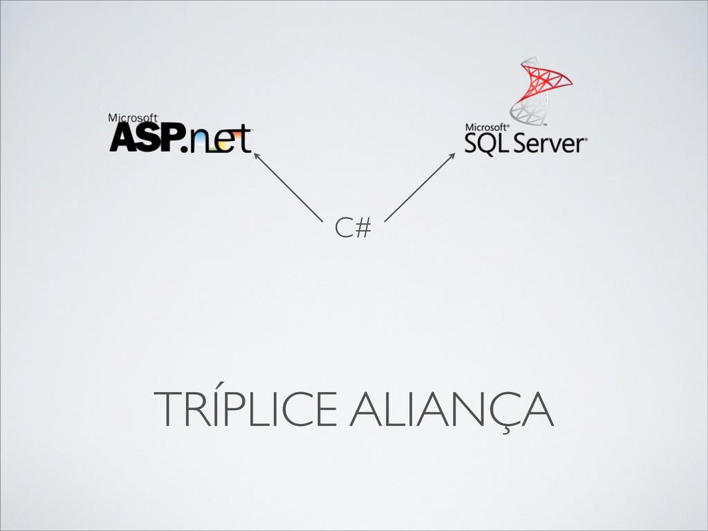 TRÍPLICE ALIANÇA C#