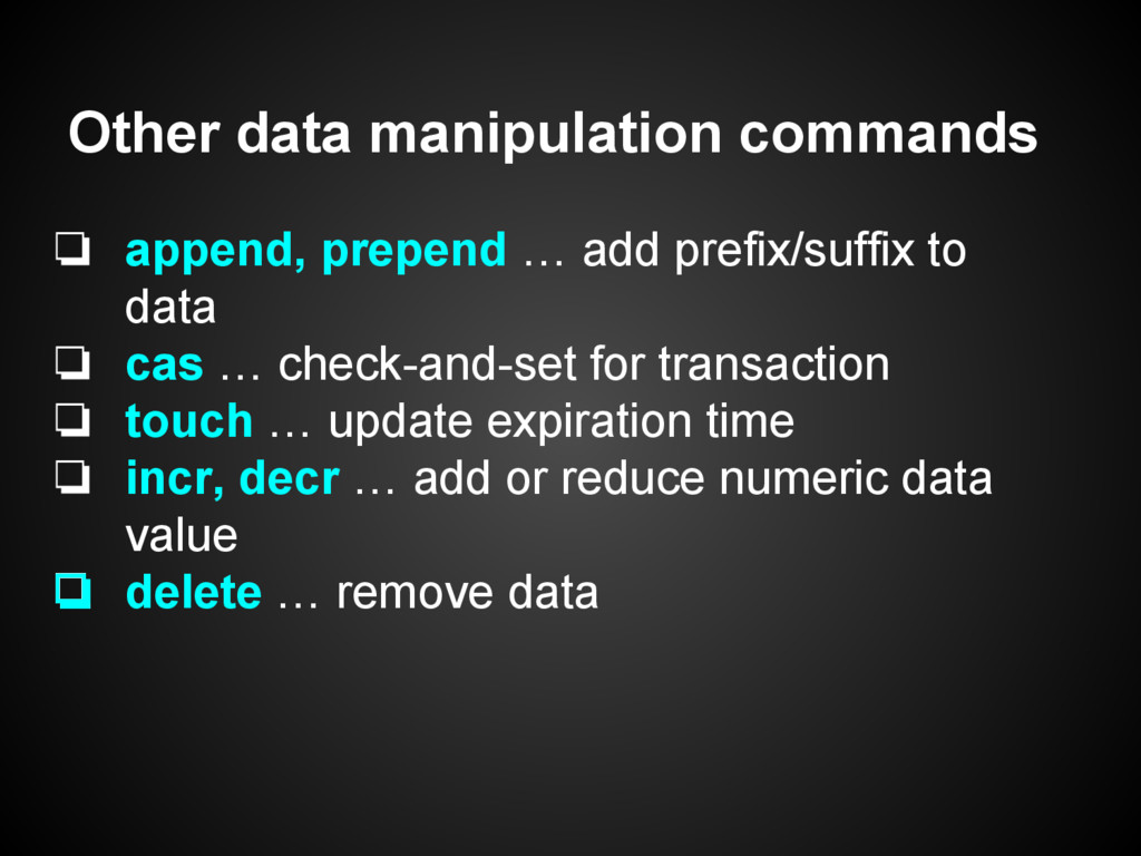 Other data manipulation commands ❏ append, prep...
