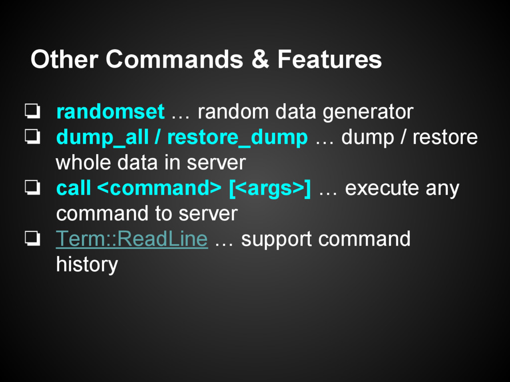 Other Commands & Features ❏ randomset … random ...