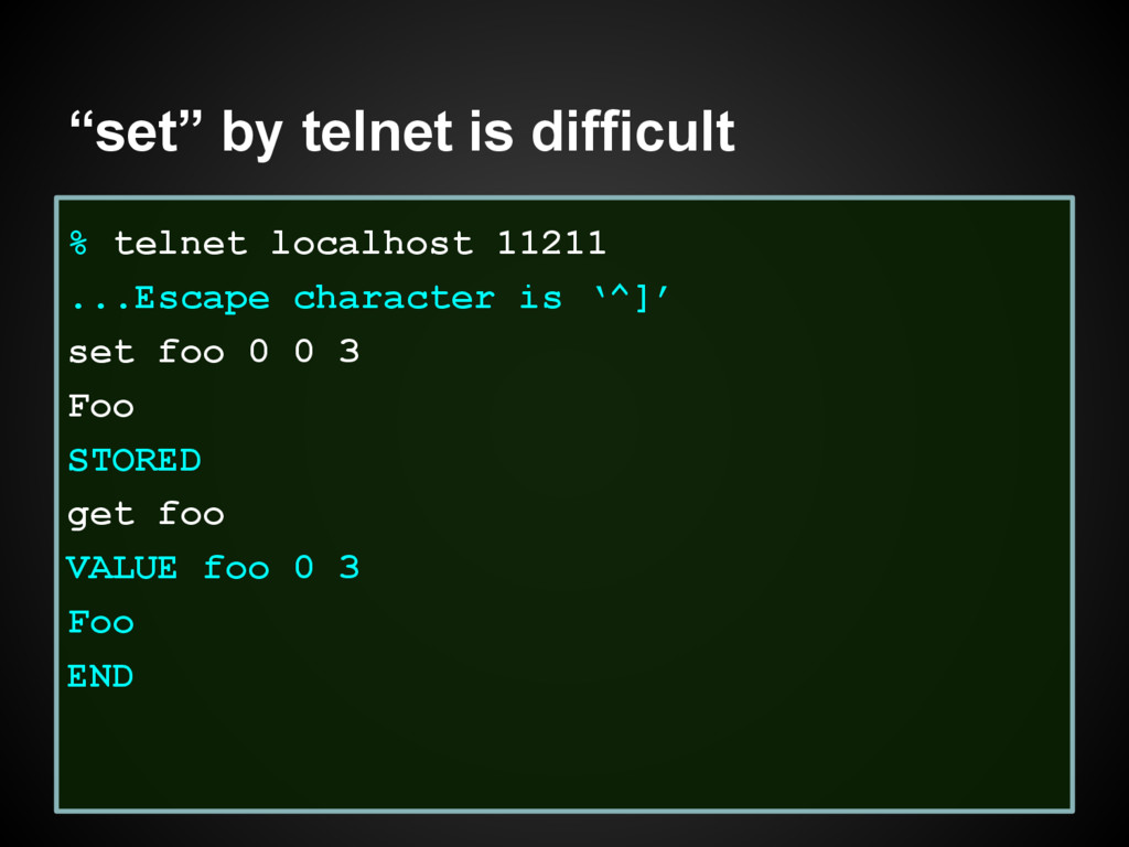 """set"" by telnet is difficult % telnet localhost..."