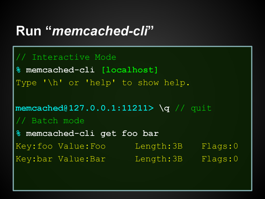 "Run ""memcached-cli"" // Interactive Mode % memca..."