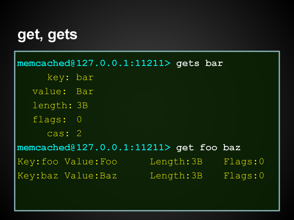 get, gets memcached@127.0.0.1:11211> gets bar k...