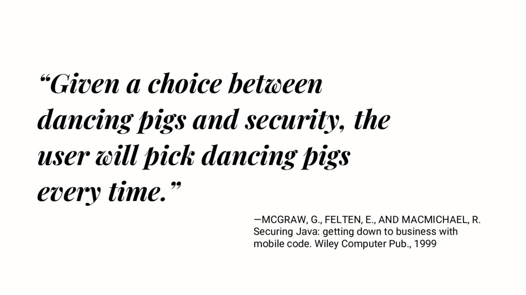 """Given a choice between dancing pigs and securi..."
