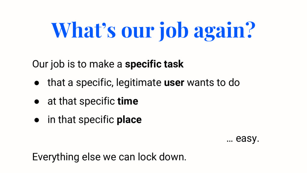 What's our job again? Our job is to make a spec...