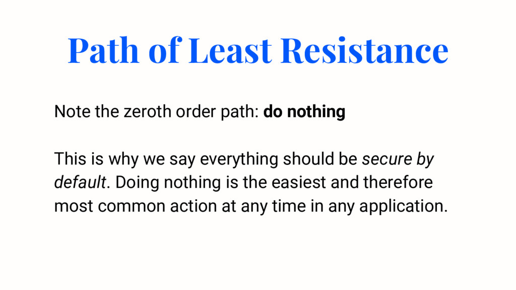 Path of Least Resistance Note the zeroth order ...