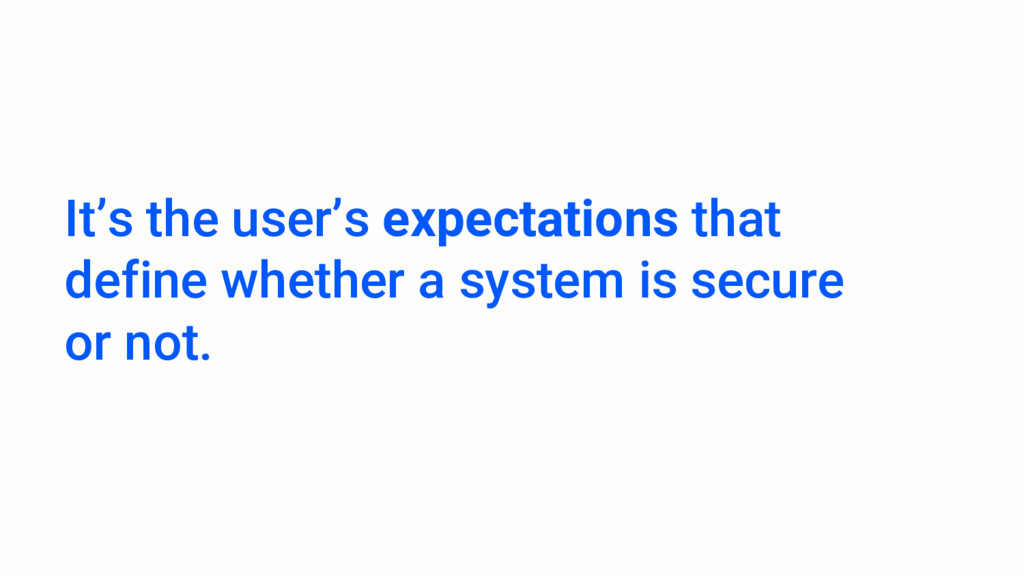 It's the user's expectations that define whethe...