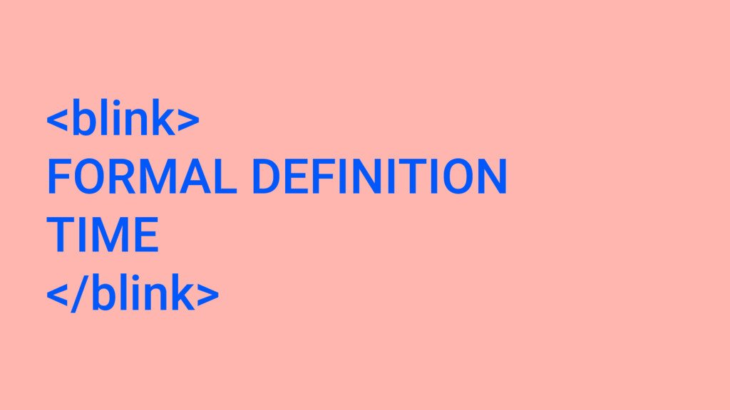 <blink> FORMAL DEFINITION TIME </blink>