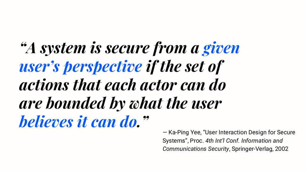 """A system is secure from a given user's perspec..."