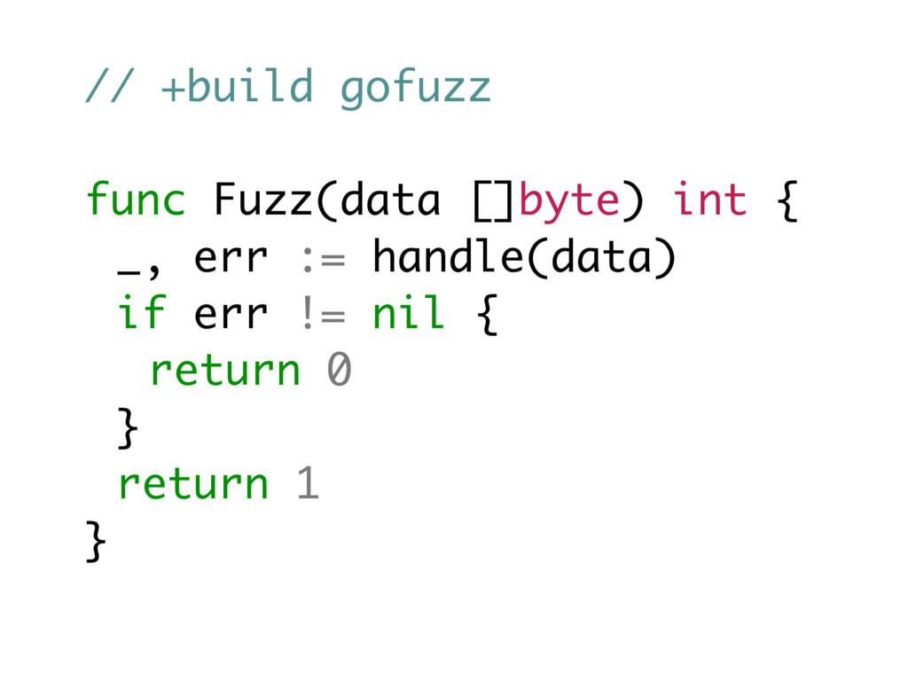 // +build gofuzz func Fuzz(data []byte) int { _...