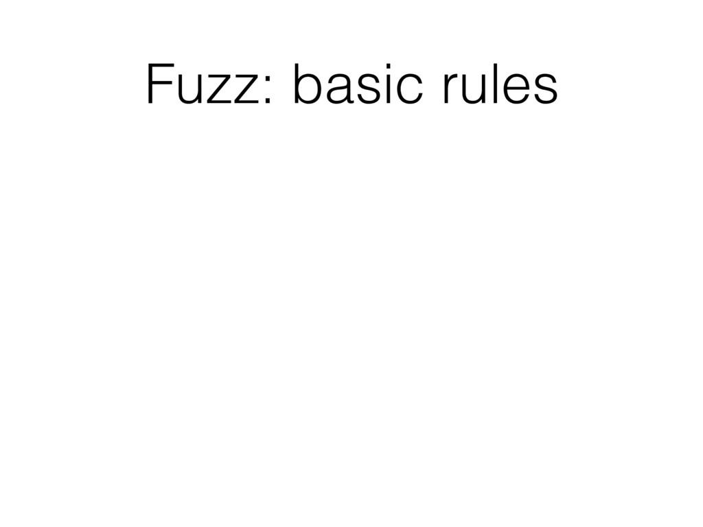 Fuzz: basic rules