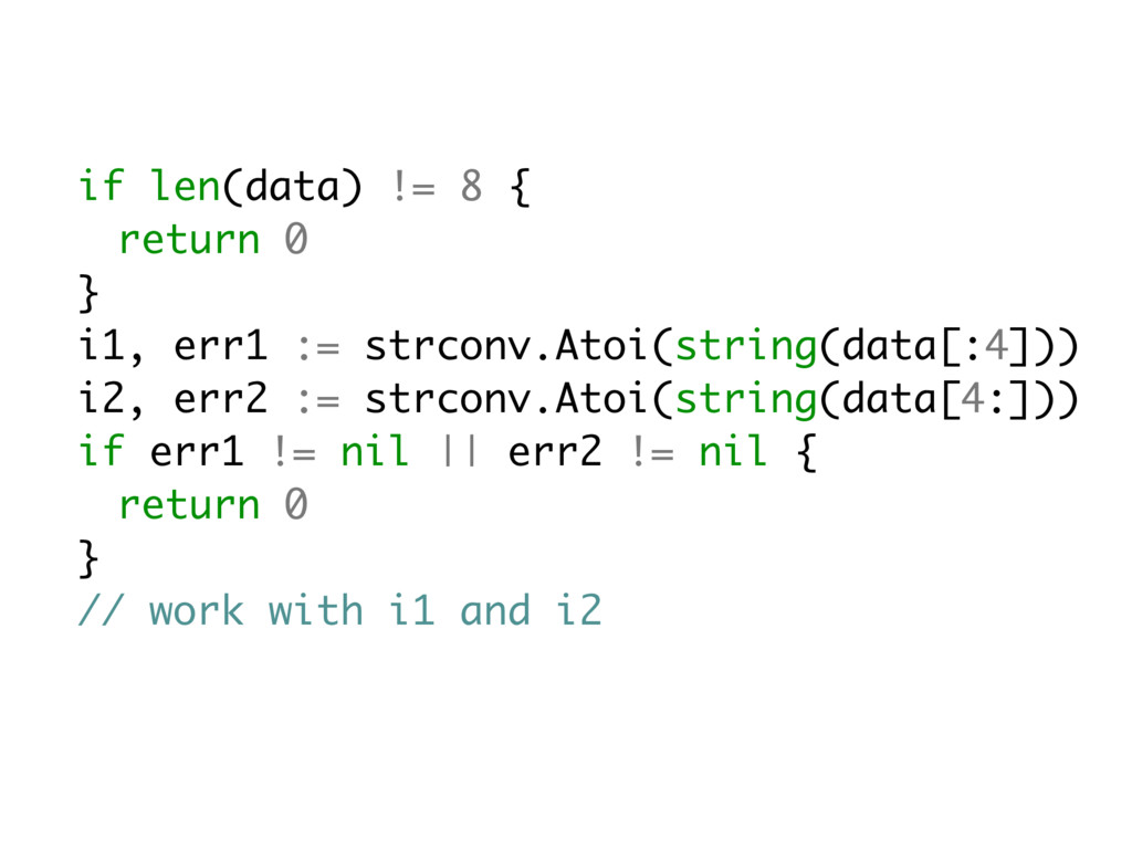 if len(data) != 8 { return 0 } i1, err1 := strc...