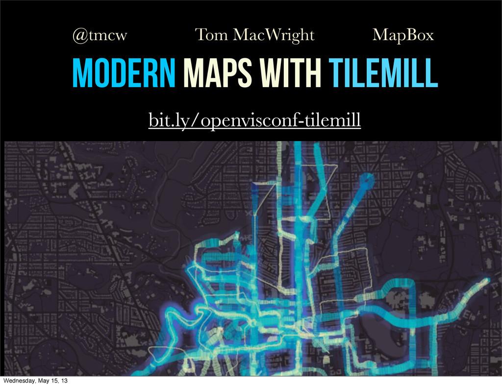 Modern Maps with TileMill Tom MacWright MapBox ...