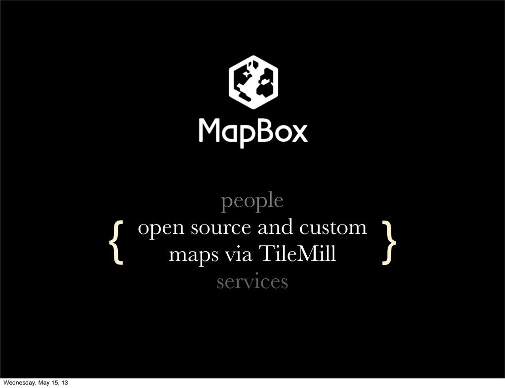 people open source and custom maps via TileMill...