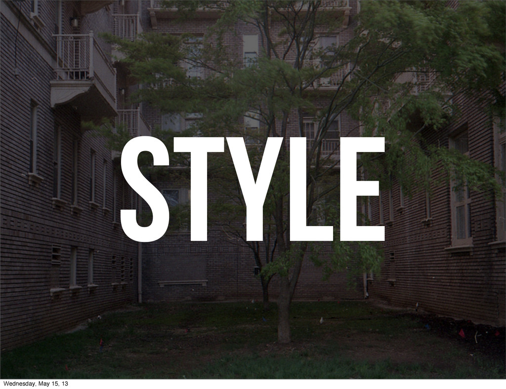 STYLE Wednesday, May 15, 13