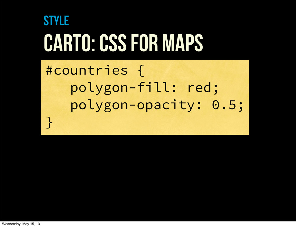 style Carto: CSS For maps #countries { polygon-...
