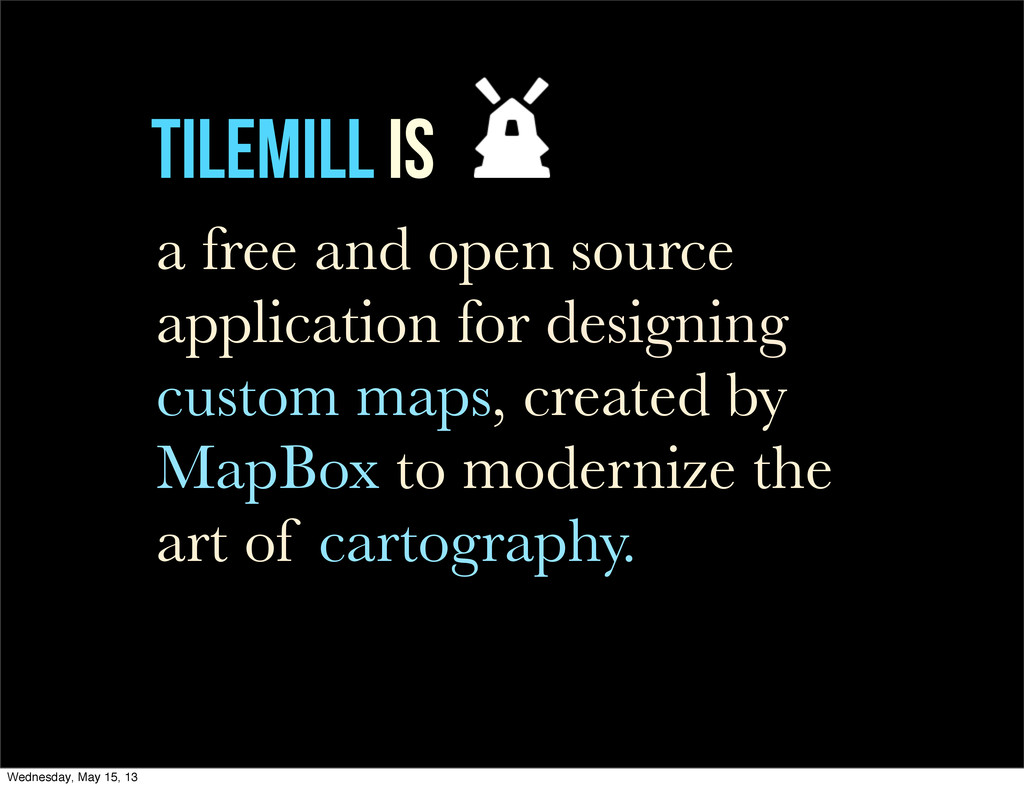 TileMill is a free and open source application ...