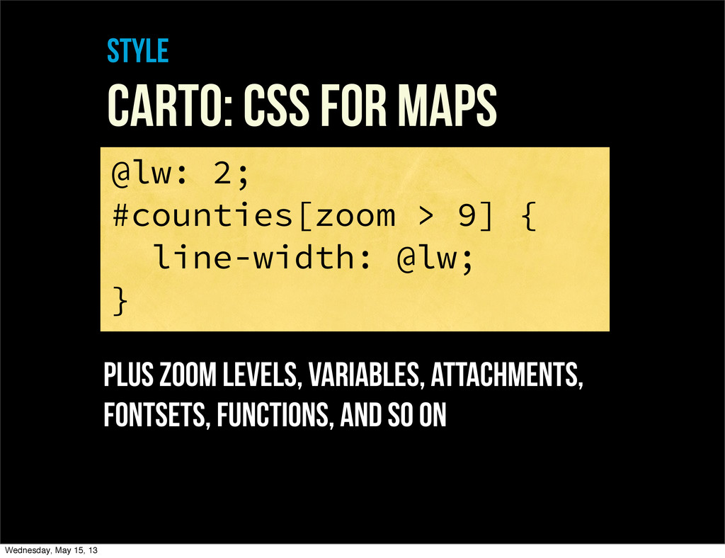 style Carto: CSS For maps @lw: 2; #counties[zoo...