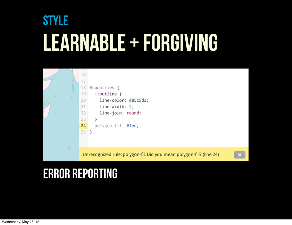 style LEARNABLE + FORGIVING error reporting Wed...