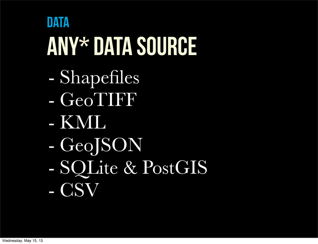 data ANY* DATA SOURCE - Shapefiles - GeoTIFF - K...