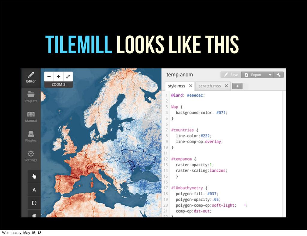TileMill TileMill LOOKS LIKE THIS Wednesday, Ma...