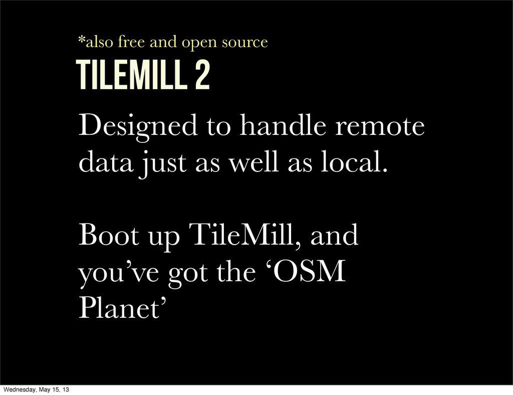 TileMill 2 Designed to handle remote data just ...