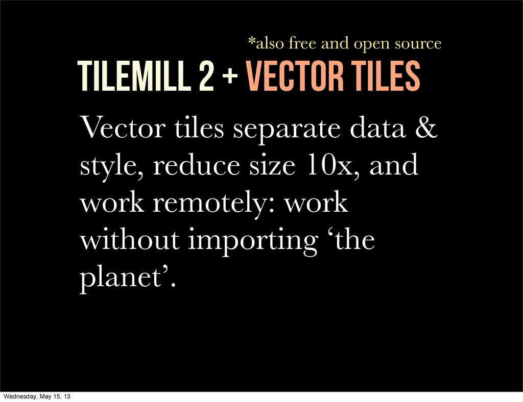 TileMill 2 + VECTOr tiles Vector tiles separate...