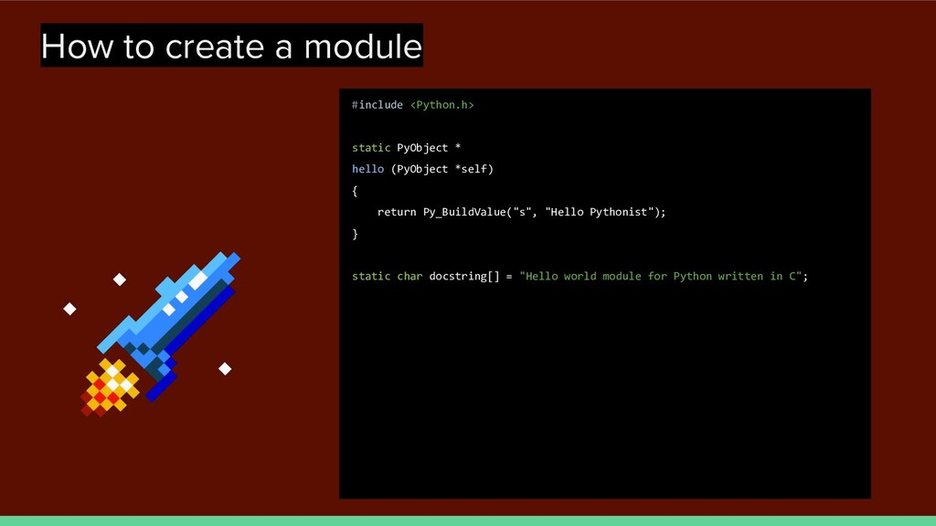 How to create a module #include <Python.h> stat...
