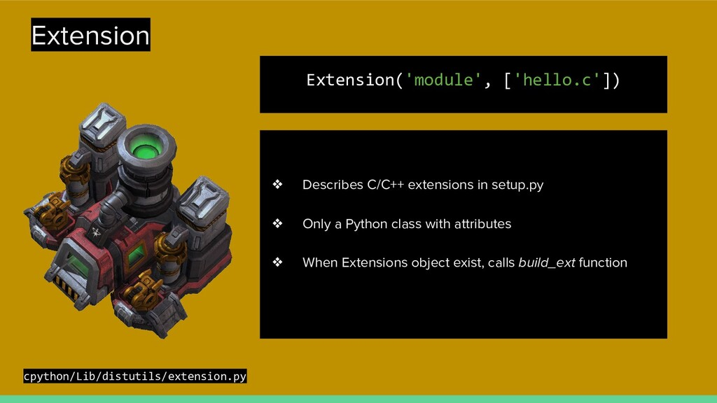 Extension Extension('module', ['hello.c']) ❖ De...