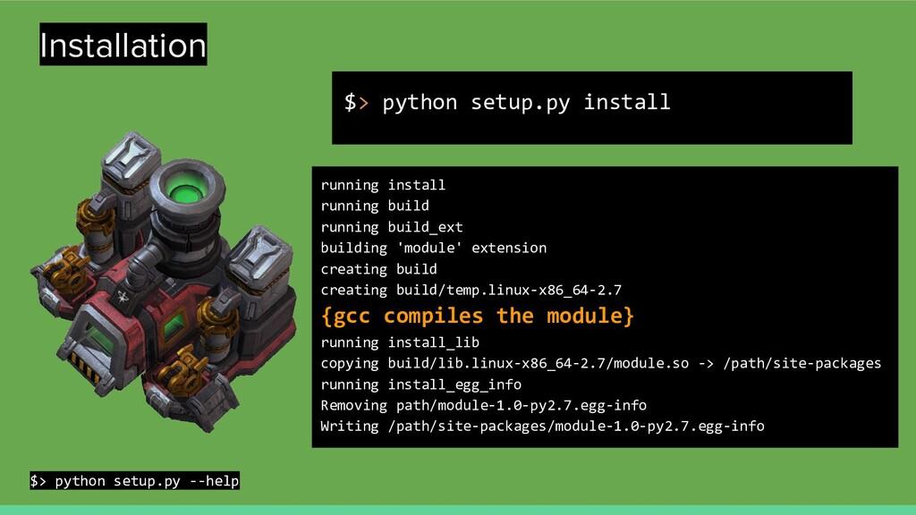 Installation $> python setup.py install running...