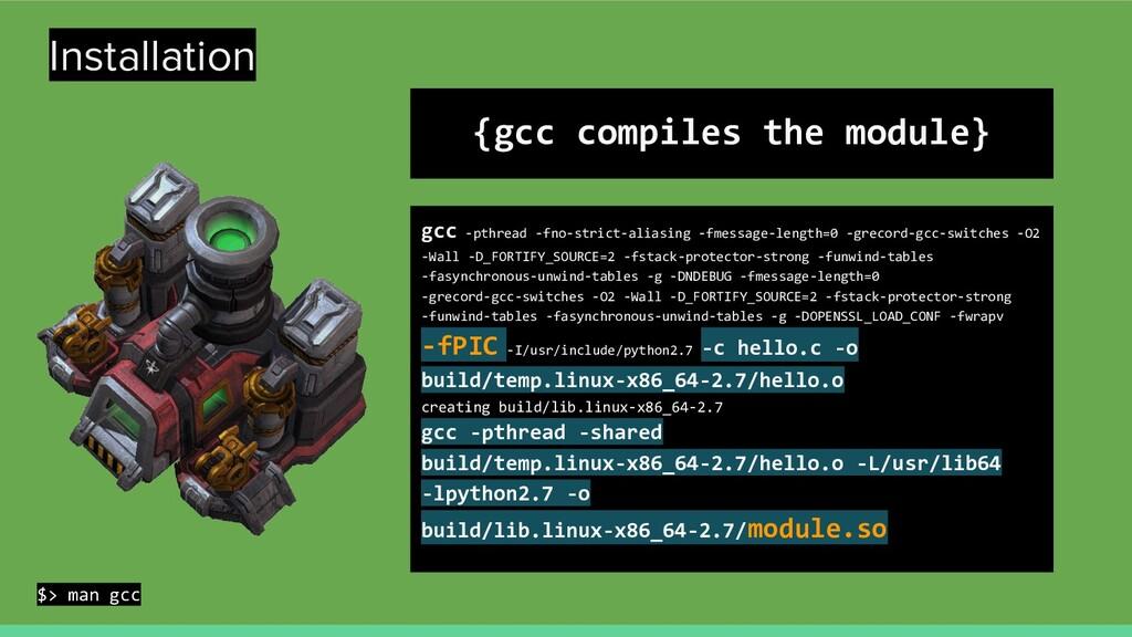 Installation {gcc compiles the module} gcc -pth...